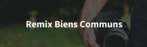 Remix Biens Communs