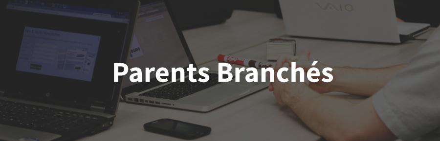 Parents Branchés