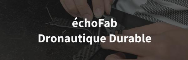 vignette echofab dronautique durable - échoFab Dronautique Durable